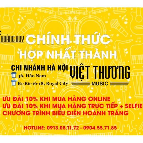 Hợp nhất Hoàng Huy Music vào hệ thống Việt Thương Music với nhiều khuyến mãi lớn