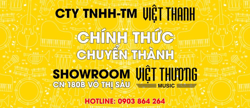 Việt Thanh chuyển thành Showroom Việt Thương Music - Chi nhánh 180 Võ Thị Sáu